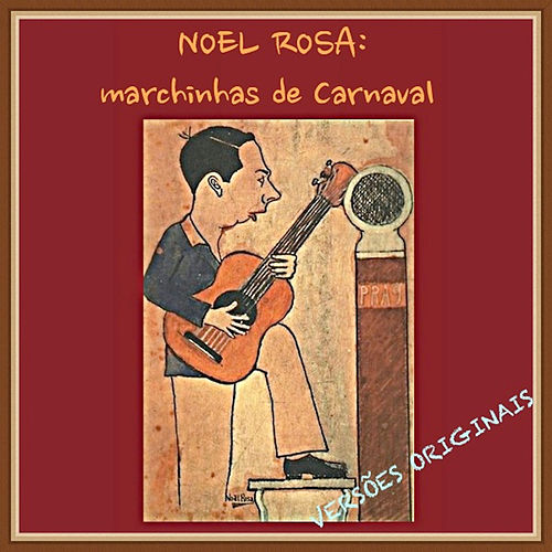 Noel Rosa: Marchinhas de Carnaval by Various Artists