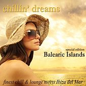 Chillin' Dreams Balearic Islands (Finest Chill & Lounge Meets Ibiza Del Mar) by Various Artists