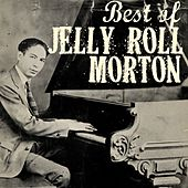 Play & Download The Best of Jelly Roll Morton by Jelly Roll Morton | Napster