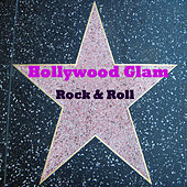 Play & Download Hollywood Glam Rock & Roll by Various Artists | Napster