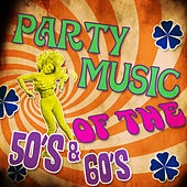 Party Music of the 50's & 60's von Various Artists