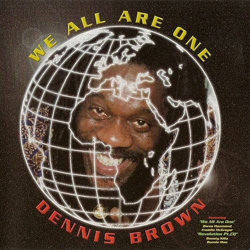 Play & Download We All Are One by Dennis Brown | Napster