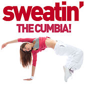 Sweatin' - The Cumbia! Latin Dance Songs for Your Workout! by Various Artists