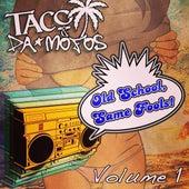 Old School, Same Fools (Volume 1) by Taco & Da Mofos