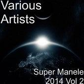 Super Manele 2014 Vol 2 by Various Artists