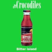 Bitter Island by Crocodiles