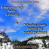 Entspanne dich beim Zahnarzt - Relaxing music during the dental treatment von Dreamflute Dorothée Fröller