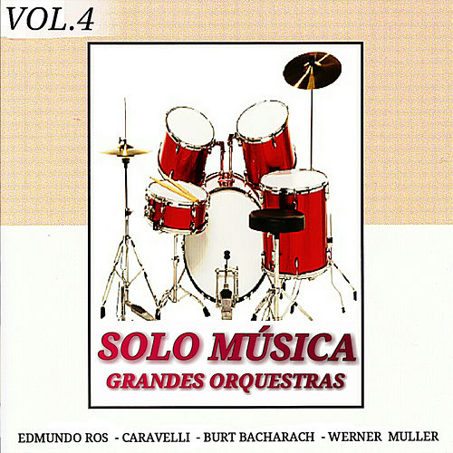 Play & Download Grandes Orquestas: Solo Música Vol. 4 by Various Artists | Napster