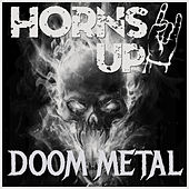 Play & Download Horns Up! Doom Metal by Various Artists | Napster
