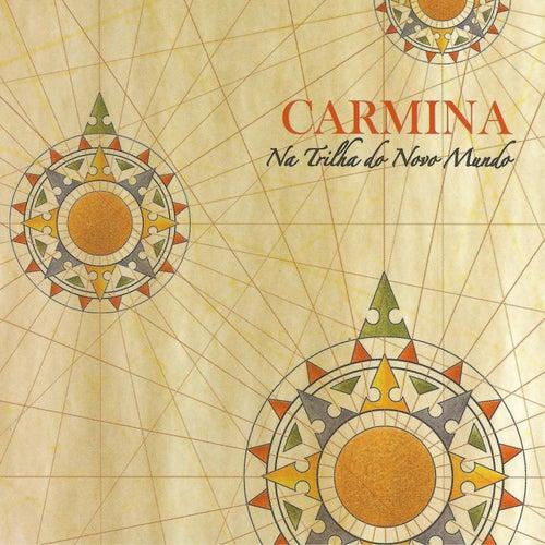 Play & Download Na Trilha do Novo Mundo by Carmina   Napster