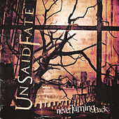 Play & Download Never Turning Back by Unsaid Fate | Napster