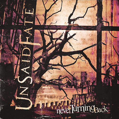 Never Turning Back by Unsaid Fate
