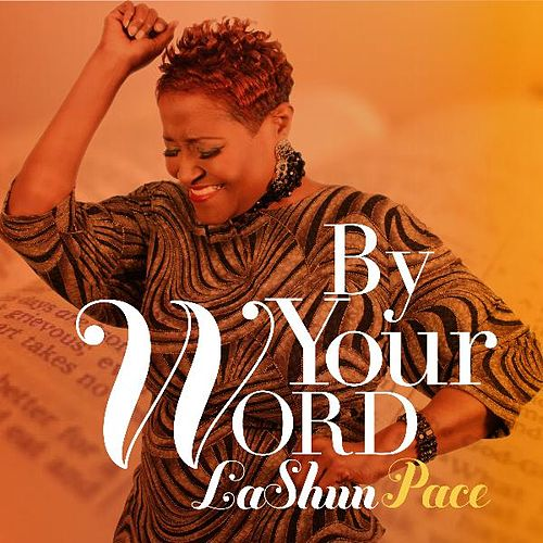 Play & Download By Your Word by LaShun Pace | Napster