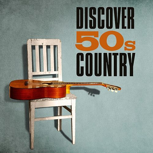Play & Download Discover 50s Country by Various Artists | Napster
