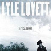 Natural Forces by Lyle Lovett