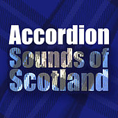 Play & Download Accordion Sounds of Scotland by B | Napster