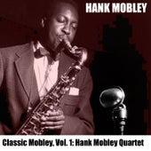 Classic Mobley, Vol. 1: Hank Mobley Quartet von Hank Mobley