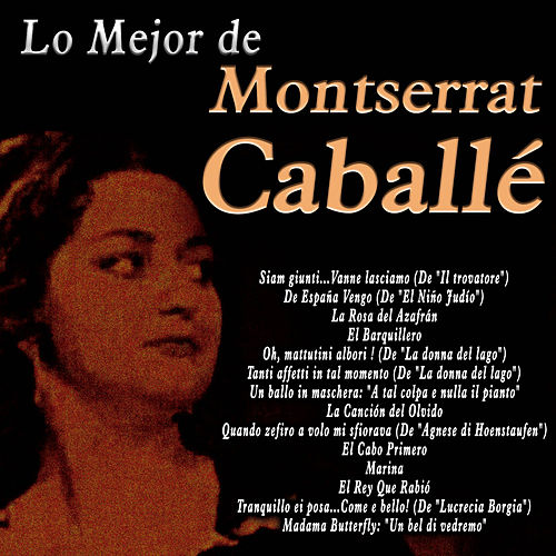 Lo Mejor de Montserrat Caballé by Montserrat Caballe
