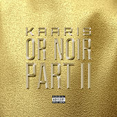 Or Noir Part 2 de Kaaris