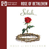 Rose of Bethlehem (Performance Track Album) de Selah