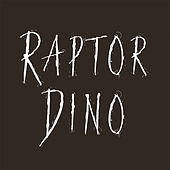 Play & Download Raptor by Dino | Napster