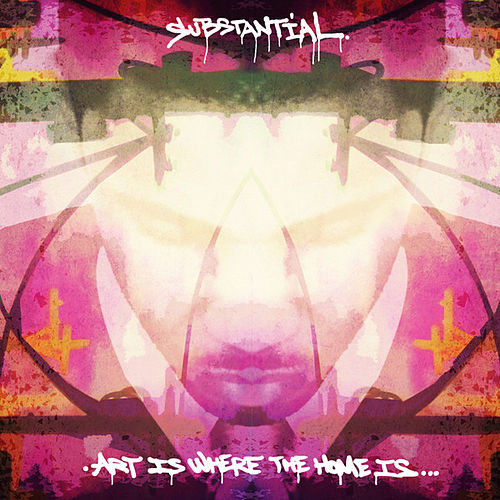 Art Is Where the Home Is (Deluxe Edition) by Substantial