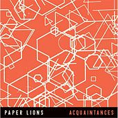 Play & Download Acquaintances by Paper Lions | Napster