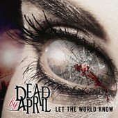 Play & Download Let The World Know by Dead by April | Napster