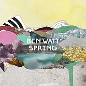 Play & Download Spring by Ben Watt | Napster