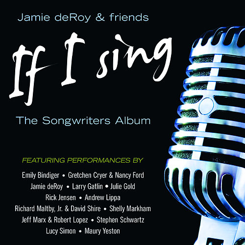 Play & Download If I Sing: The Songwriter's Album by Various Artists | Napster