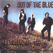 Play & Download A Taste of Something Good by Out Of The Blue | Napster