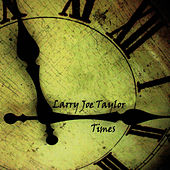 Play & Download Times by Larry Joe Taylor | Napster