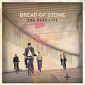 Play & Download The Real Life by Bread of Stone | Napster