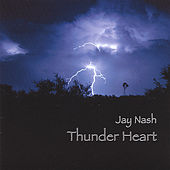 Thunder Heart by Jay Nash