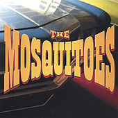 Play & Download The Mosquitoes by The Mosquitoes | Napster