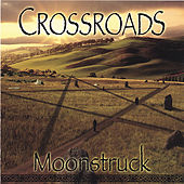 Play & Download Crossroads by Moonstruck | Napster