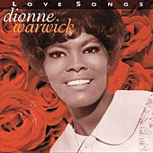 Play & Download Love Songs (Warner Archives) by Dionne Warwick | Napster