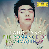 Play & Download Lang Lang - The Romance Of Rachmaninov by Lang Lang | Napster