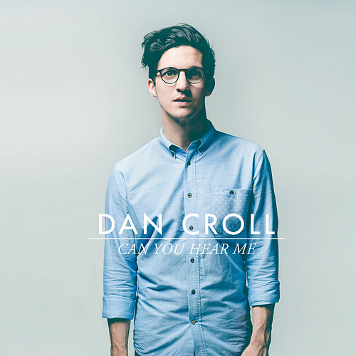 Play & Download Can You Hear Me by Dan Croll | Napster