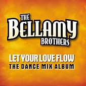Play & Download Let Your Love Flow (The Dance Mix Album) by Bellamy Brothers | Napster