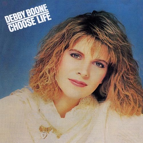 Play & Download Choose Life by Debby Boone | Napster