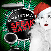 Play & Download Christmas Speakeasy by Various Artists | Napster