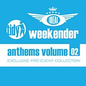 Play & Download Ideal Tidy Weekender Anthems: Volume 2 - EP by Various Artists | Napster