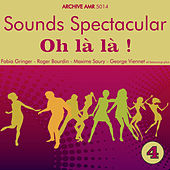 Play & Download Sounds Spectacular: Oh là là ! Volume 4 by Various Artists | Napster