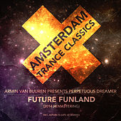 Future Funland (Remastering 2014) (Armin van Buuren Presents) by Perpetuous Dreamer