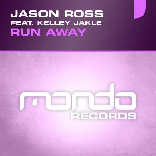 Play & Download Run Away (feat. Kelley Jakle) by Jason Ross | Napster