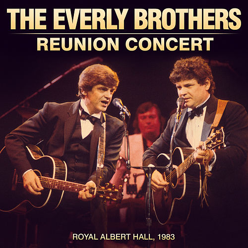 Play & Download The Everly Brother Reunion Concert (Live at the Royal Albert Hall 1983) by The Everly Brothers | Napster