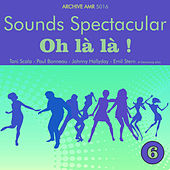 Play & Download Sounds Spectacular: Oh là là ! Volume 6 by Various Artists | Napster