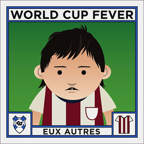Play & Download World Cup Fever by Eux Autres | Napster