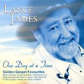 One Day at a Time (Golden Gospel Favourites) by Lance James